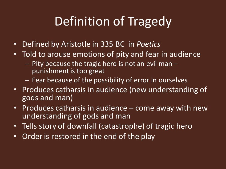 Definition of Tragedy Defined by Aristotle in 335 BC in Poetics