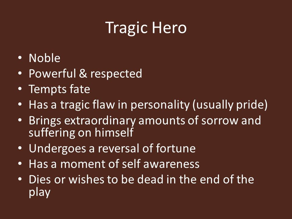 Tragic Hero Noble Powerful & respected Tempts fate