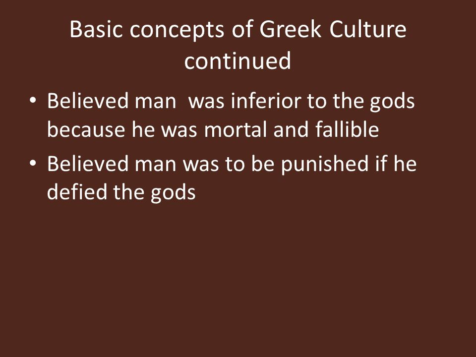 Basic concepts of Greek Culture continued