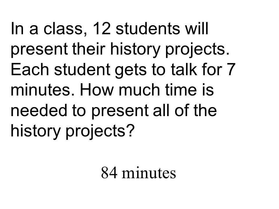 In a class, 12 students will present their history projects