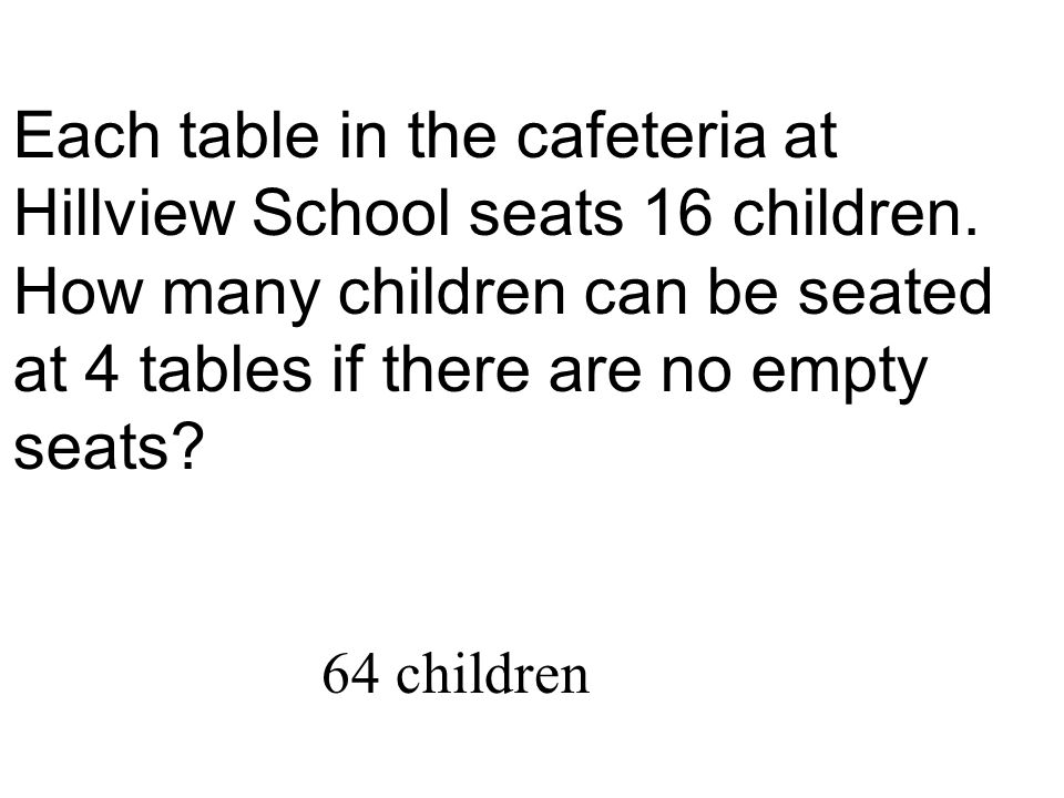 Each table in the cafeteria at Hillview School seats 16 children