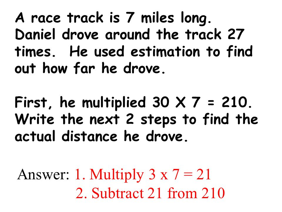 Answer: 1. Multiply 3 x 7 = 21 2. Subtract 21 from 210