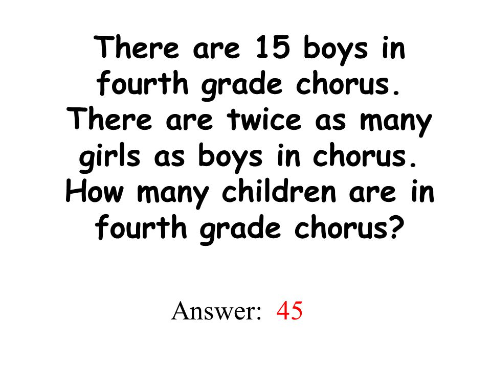 There are 15 boys in fourth grade chorus