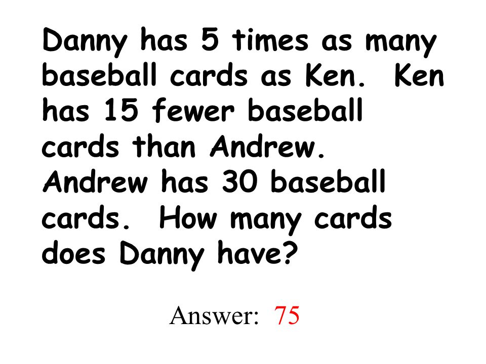Danny has 5 times as many baseball cards as Ken