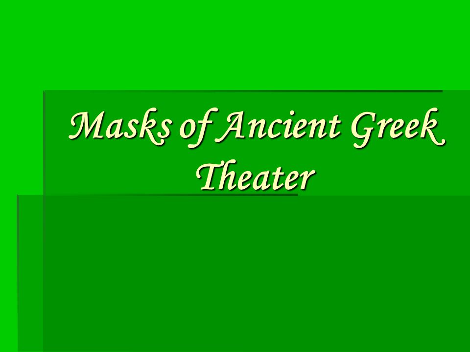 Masks of Ancient Greek Theater