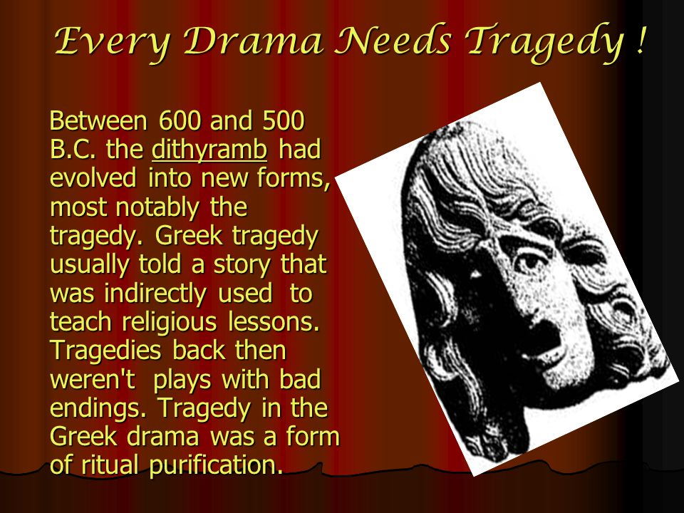 Every Drama Needs Tragedy !