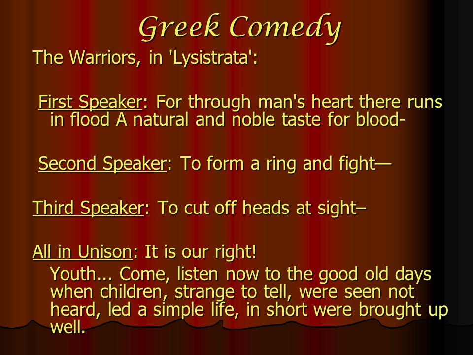 Greek Comedy The Warriors, in Lysistrata :