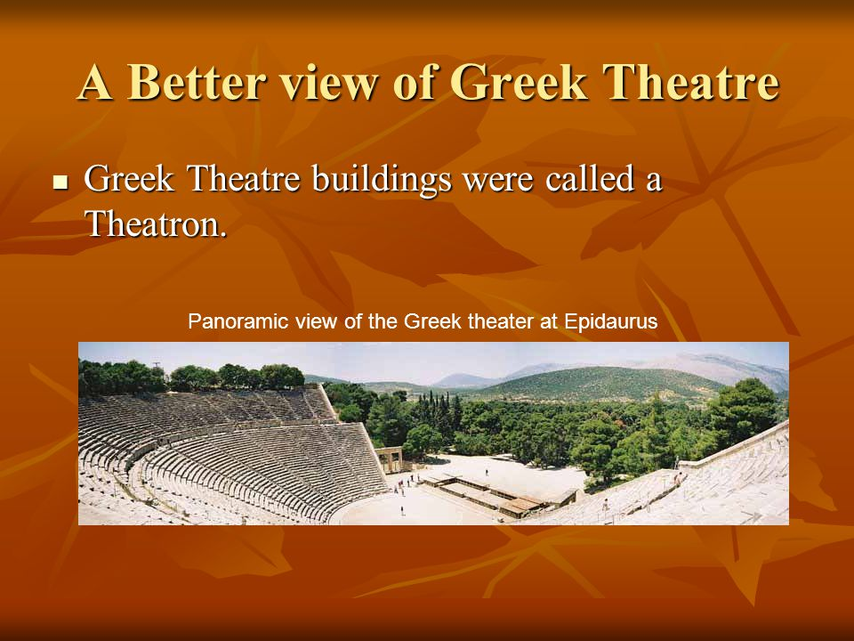 A Better view of Greek Theatre