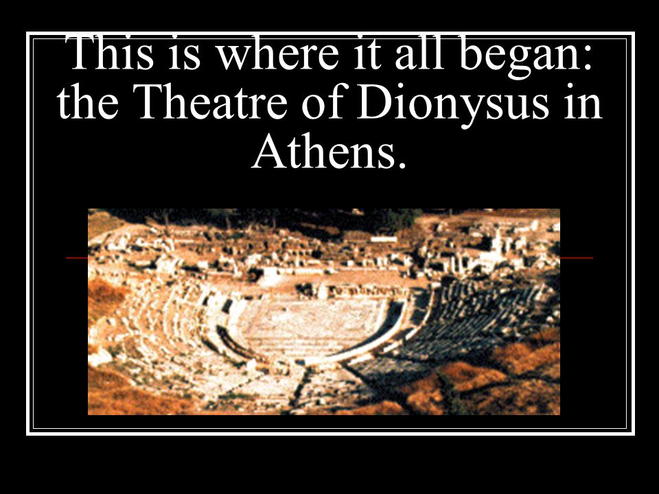 This is where it all began: the Theatre of Dionysus in Athens.