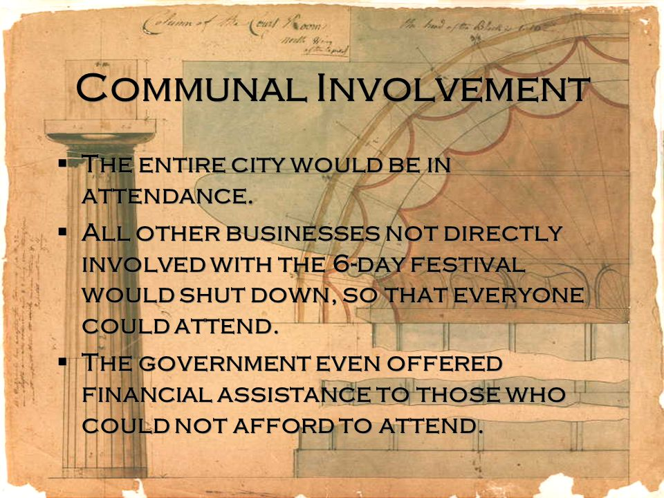 Communal Involvement The entire city would be in attendance.