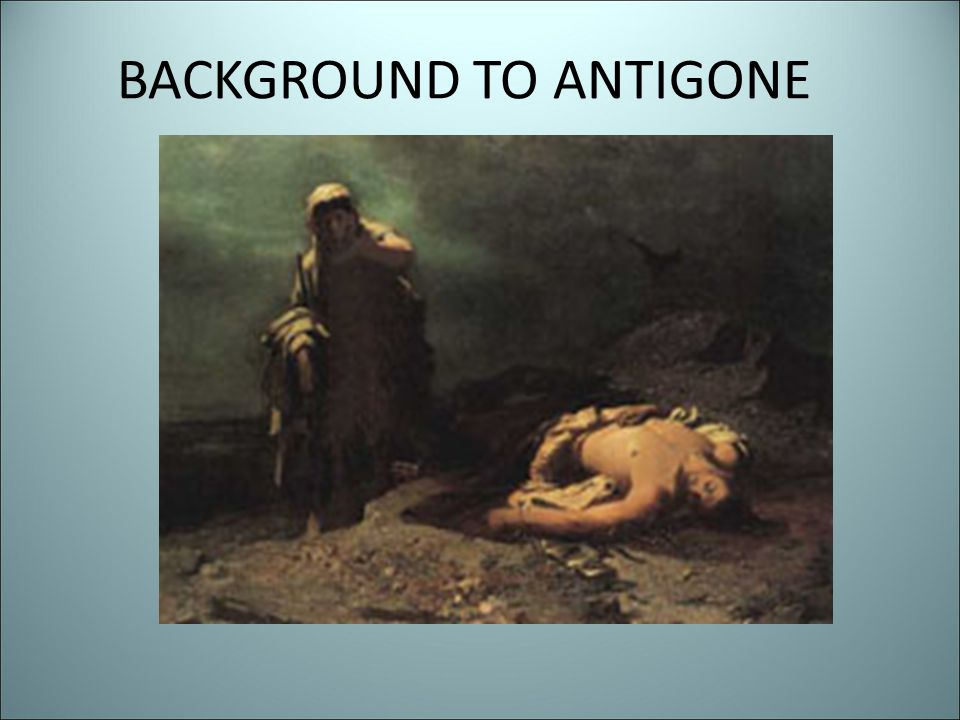 BACKGROUND TO ANTIGONE