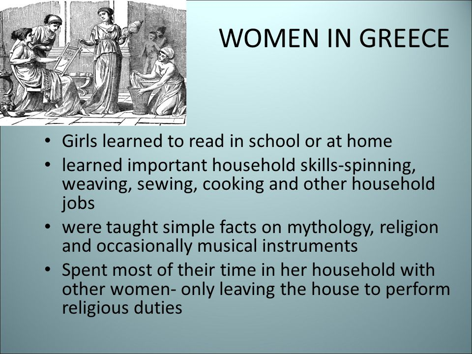 WOMEN IN GREECE Girls learned to read in school or at home