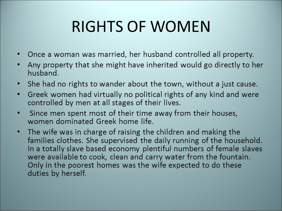 RIGHTS OF WOMEN Once a woman was married, her husband controlled all property.
