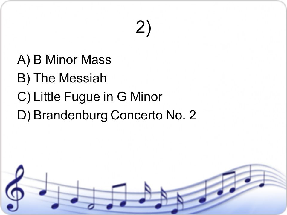 2) B Minor Mass The Messiah Little Fugue in G Minor