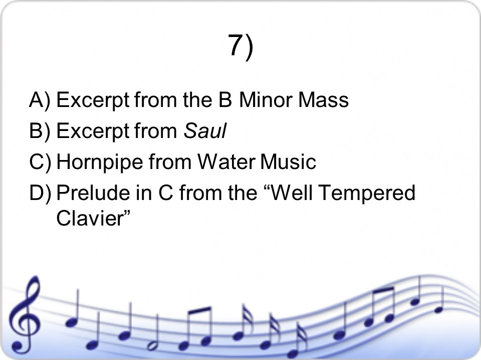 7) Excerpt from the B Minor Mass Excerpt from Saul