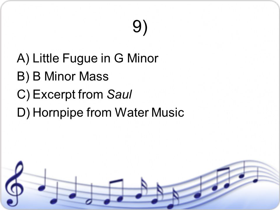 9) Little Fugue in G Minor B Minor Mass Excerpt from Saul