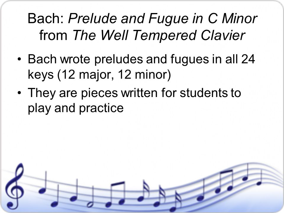 Bach: Prelude and Fugue in C Minor from The Well Tempered Clavier
