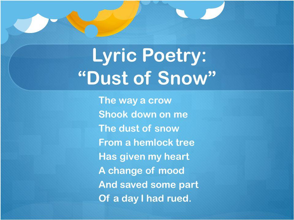Lyric Poetry: Dust of Snow