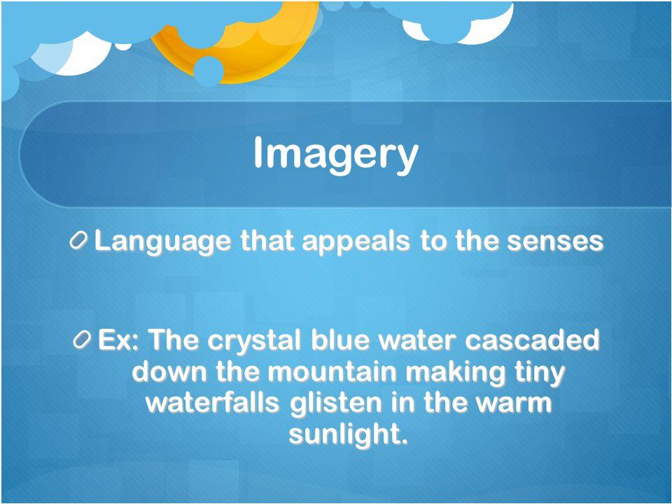 Language that appeals to the senses