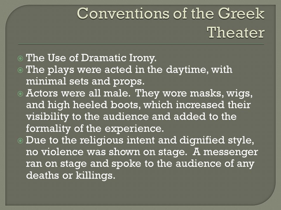 Conventions of the Greek Theater