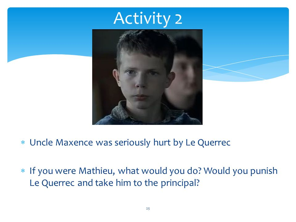 Activity 2 Uncle Maxence was seriously hurt by Le Querrec