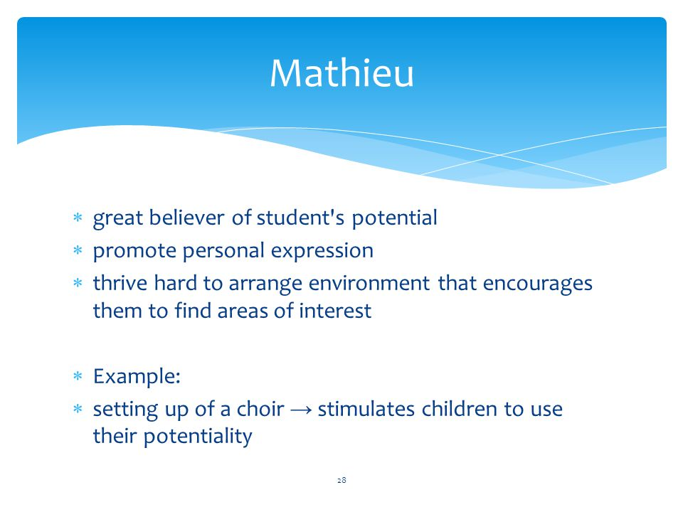 Mathieu great believer of student s potential