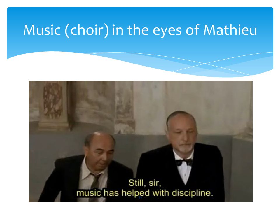 Music (choir) in the eyes of Mathieu