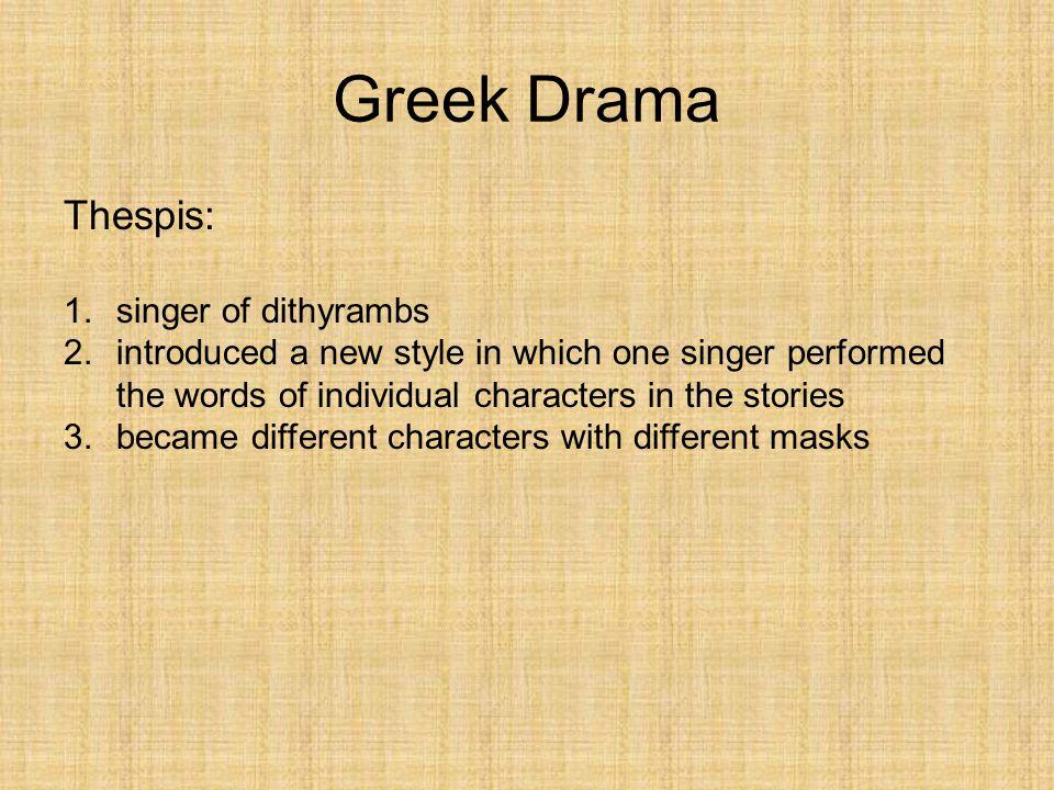Greek Drama Thespis: singer of dithyrambs