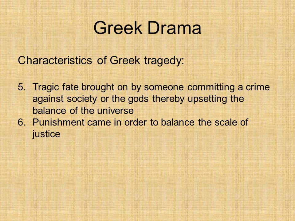 Greek Drama Characteristics of Greek tragedy: