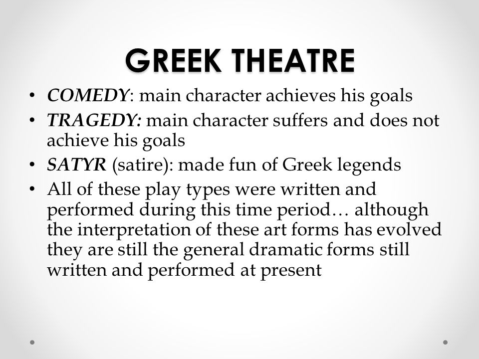 GREEK THEATRE COMEDY: main character achieves his goals