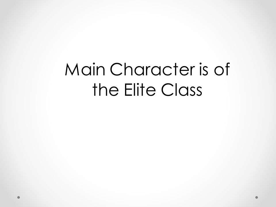 Main Character is of the Elite Class