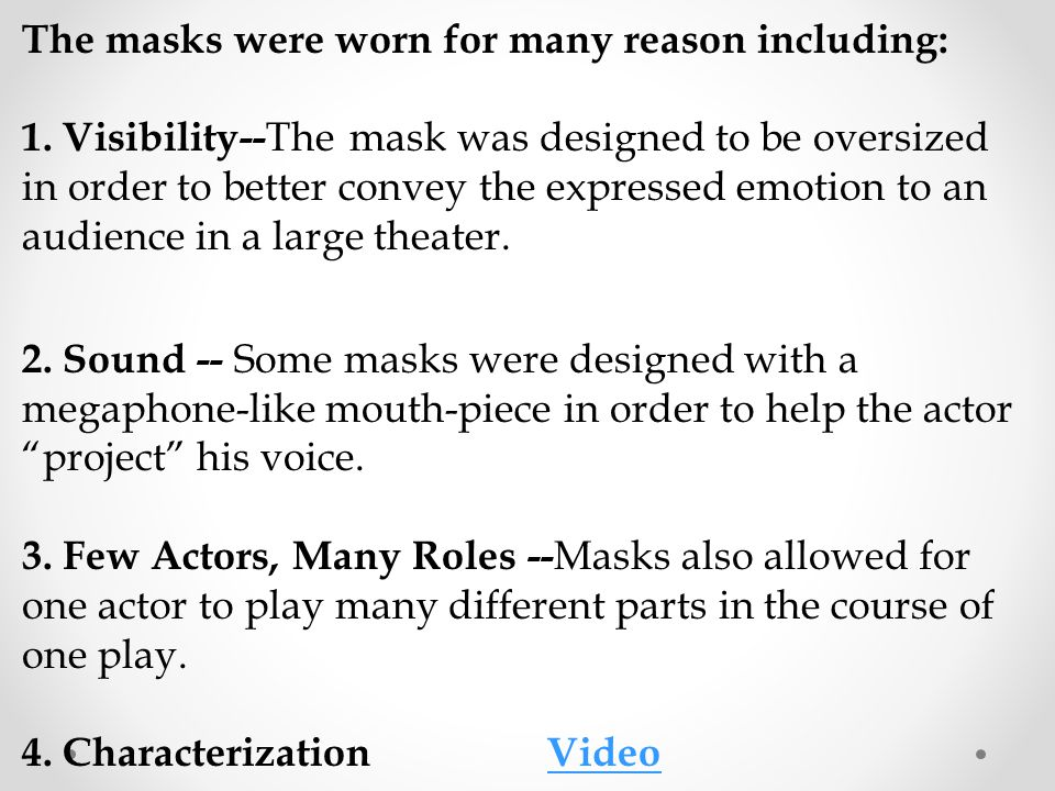 The masks were worn for many reason including: