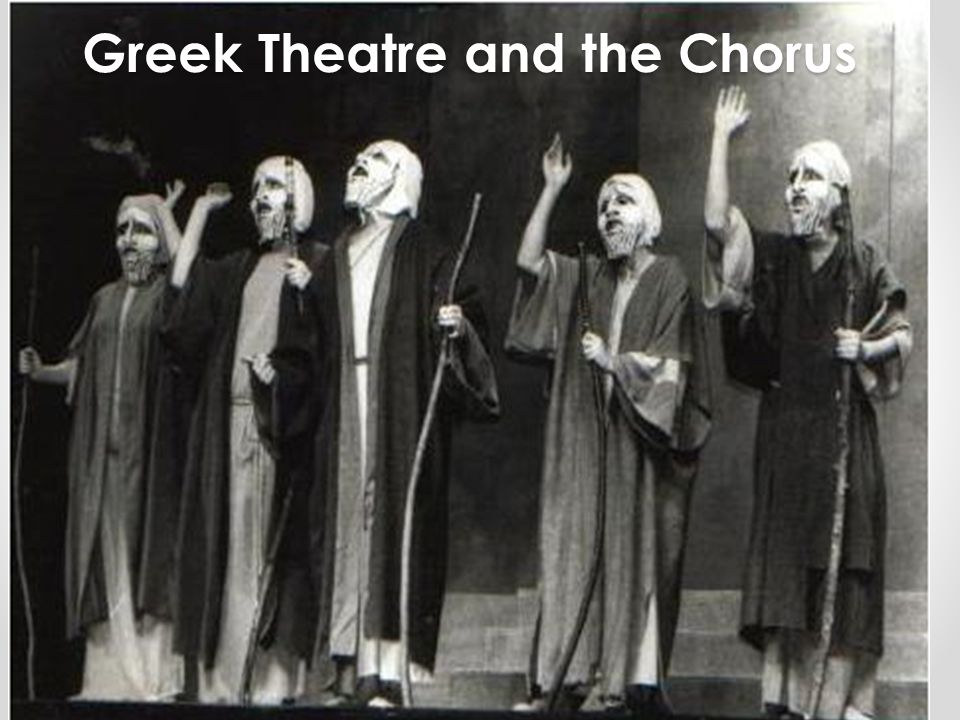 Greek Theatre and the Chorus