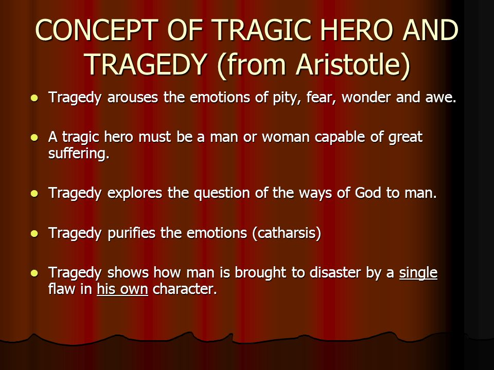CONCEPT OF TRAGIC HERO AND TRAGEDY (from Aristotle)