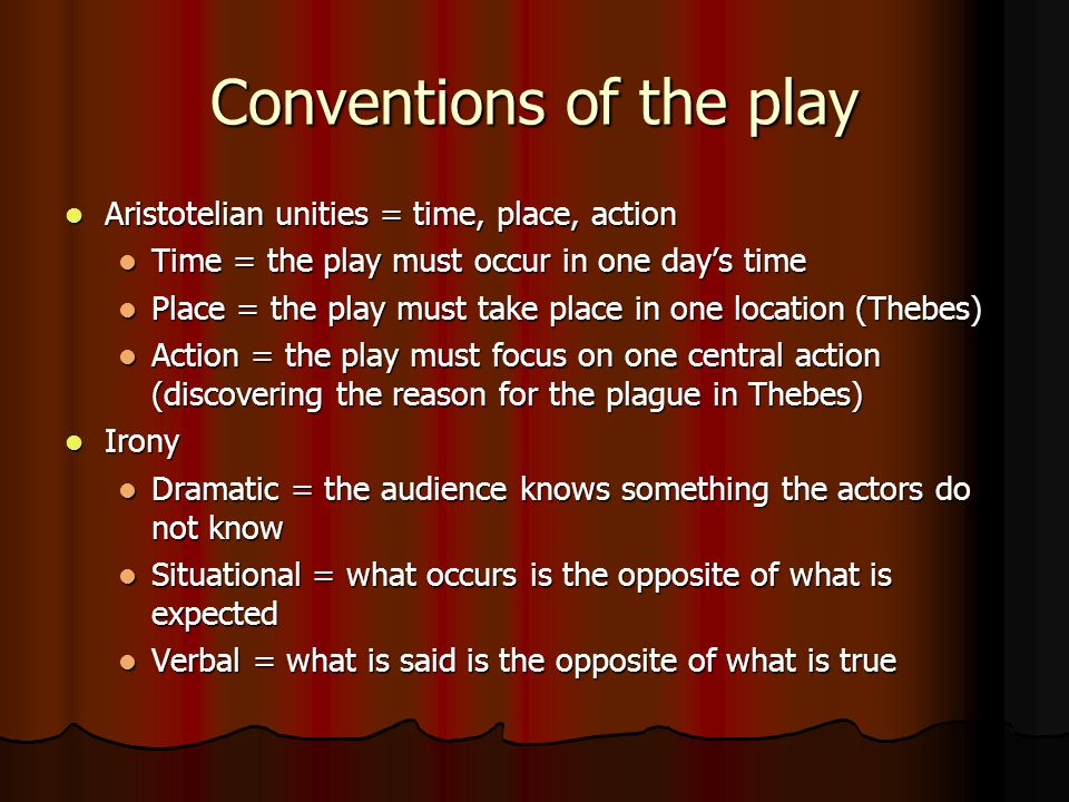 Conventions of the play