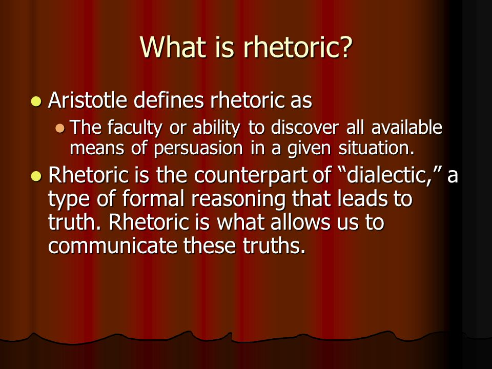 What is rhetoric Aristotle defines rhetoric as