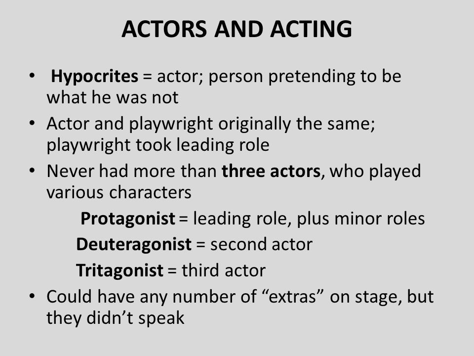 ACTORS AND ACTING Hypocrites = actor; person pretending to be what he was not.