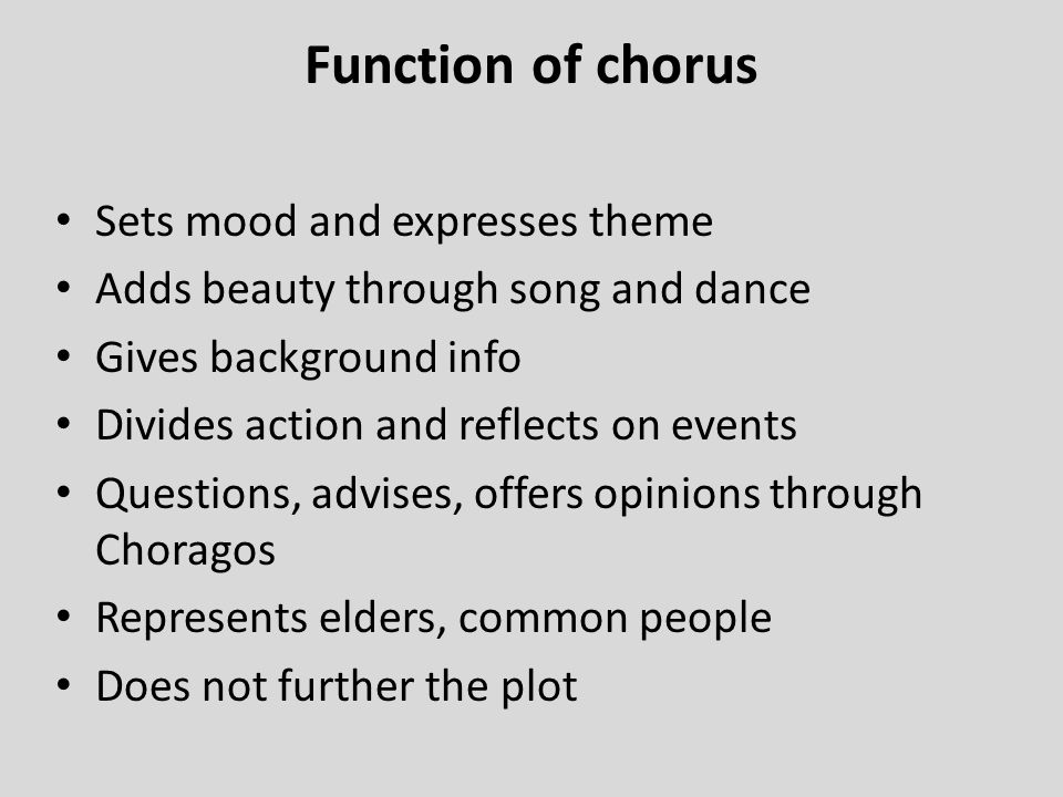 Function of chorus Sets mood and expresses theme