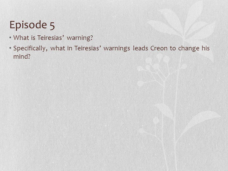 Episode 5 What is Teiresias' warning