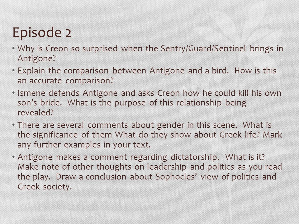 Episode 2 Why is Creon so surprised when the Sentry/Guard/Sentinel brings in Antigone