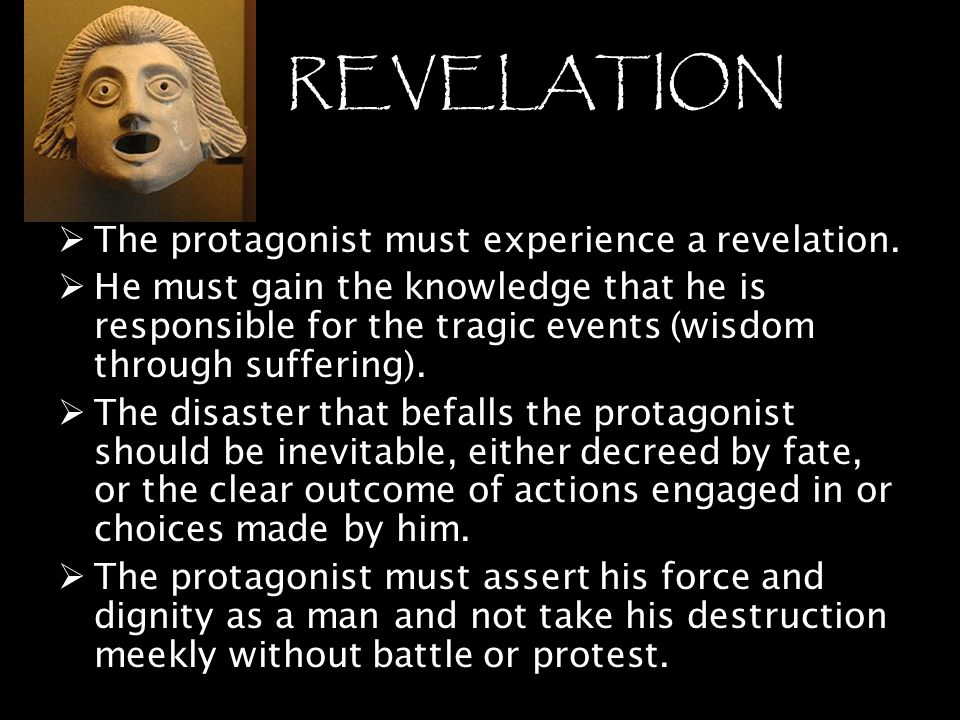 REVELATION The protagonist must experience a revelation.