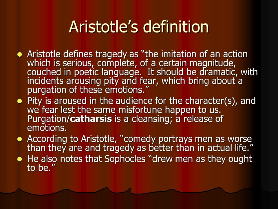 aristotles definition of the greek tragedy Considered to be one of the most influential thinkers of western culture, the ancient greek philosopher aristotle merged science and philosophy to.