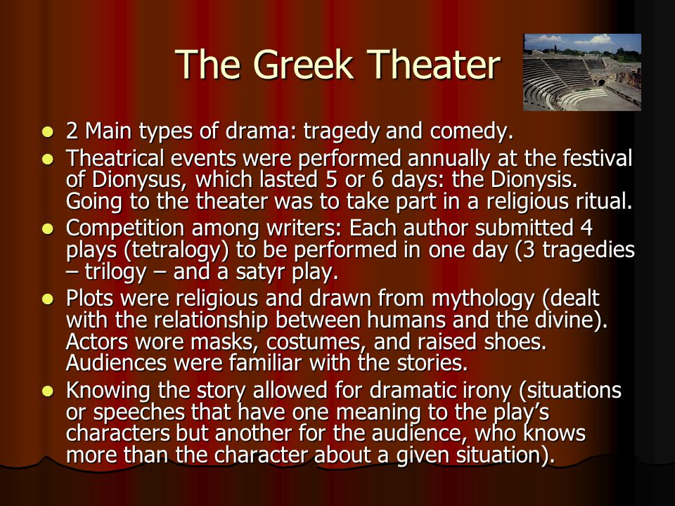 The Greek Theater 2 Main types of drama: tragedy and comedy.