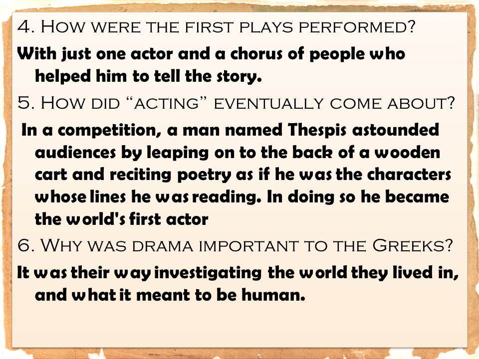 4. How were the first plays performed