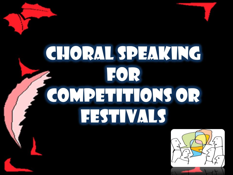 CHORAL SPEAKING FOR COMPETITIONS OR FESTIVALS