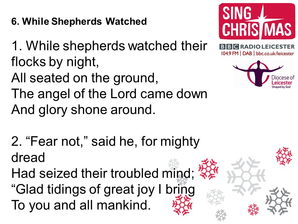 1. While shepherds watched their flocks by night,