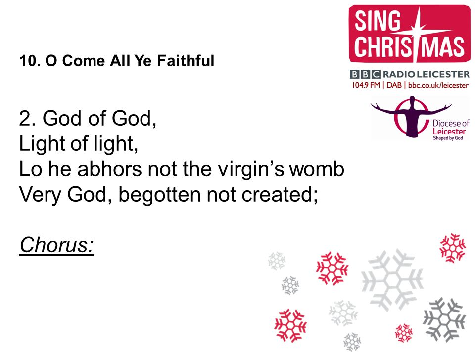 Lo he abhors not the virgin's womb Very God, begotten not created;