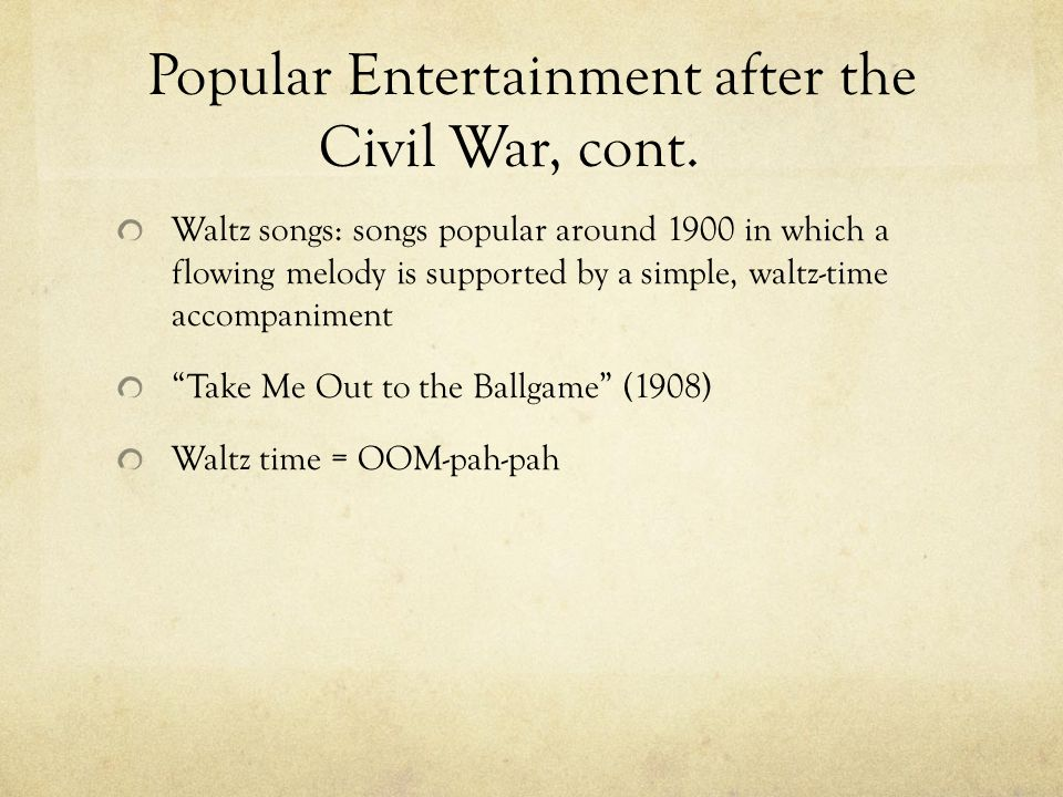 Popular Entertainment after the Civil War, cont.