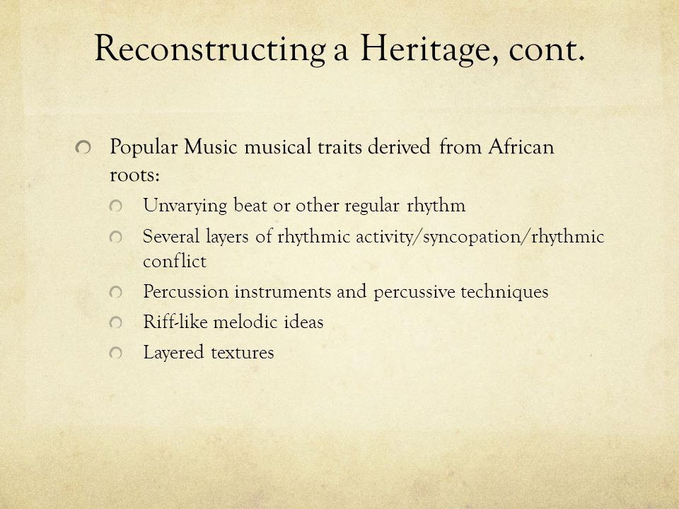 Reconstructing a Heritage, cont.