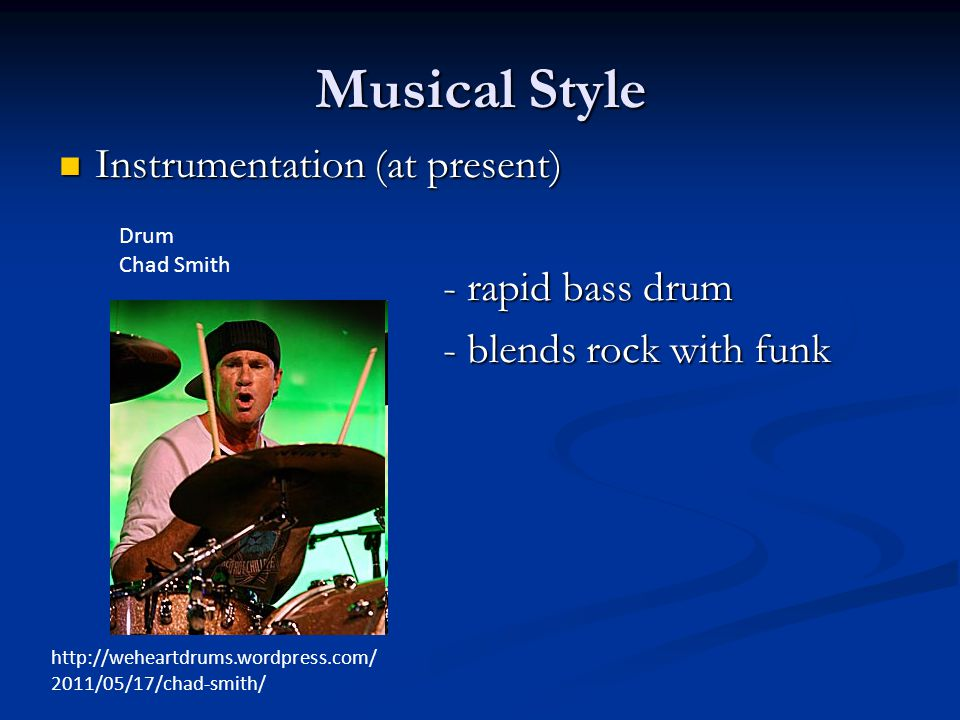 Musical Style Instrumentation (at present) - rapid bass drum